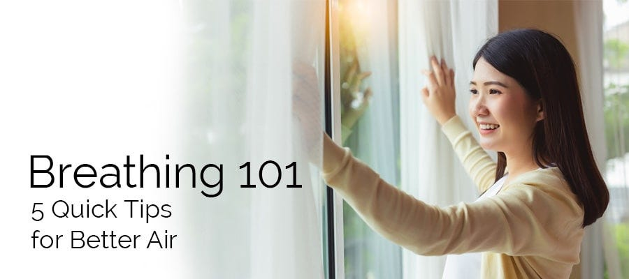 Breathing 101: 5 Quick Tips for Better Air