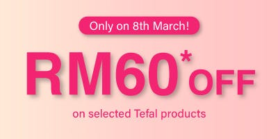 Tefal Voucher Valid Only 8th March RM60
